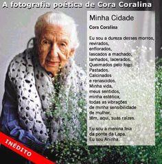 """Professora : Português,literatura,Artes,Artesanato e Libras(cursando).: Cora Coralina """"Todos estamos matriculados na escola da vida, onde o mestre é o tempo. """""""