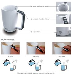 mug-for-blind - Most blind people have to use their fingers to keep track of how much they're pouring into a mug and often end up burning themselves. But this revolutionary mug concept makes the process much more safe and sanitary. It emits a certain sound when liquid reaches each water sensor level.