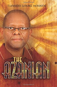 """Read """"The Azanian"""" by Thabiso Monkoe available from Rakuten Kobo. The AzanianThe author, Thabiso Monkoe was born in In 1976 he was one of the students who mobilised for the uprisin. The Whipping Boy, Steve Biko, Living On The Edge, Biochemistry, Memoirs, Biography, Growing Up, Audiobooks, Ebooks"""