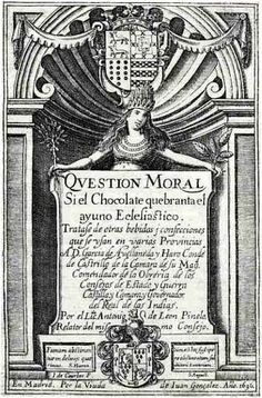 Treatise by León Pinelo, discussing whether chocolate breaks the ecclesiastical fast  Learn the history of chocolate: http://www.worldstandards.eu/chocolate%20-%20history.html