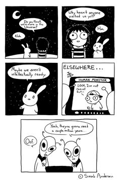 This is a 100% accurate depiction of what aliens look like.EDIT: Some of you have drawn attention to the fact that my comic is similar to this one by Reza Farazmand. The two comics are extremely similar, but I promise I wasn'tintentionally trying to steal and I got my idea independently. I reached out to Reza and asked if he wanted it taken down, but thankfully he said it's not aproblem. Reza rules.