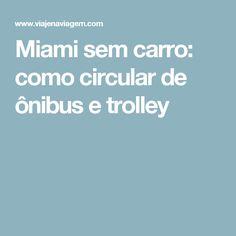 Miami sem carro: como circular de ônibus e trolley