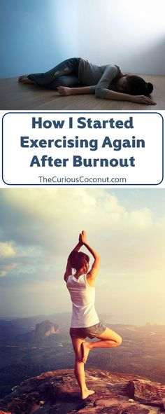 How I Started Exercising Again After Burnout // TheCuriousCoconut... #Yoga #MuTu