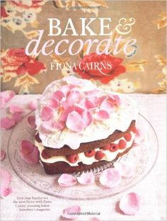 Bake & Decorate - Fiona Cairns
