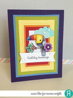 susiestampalot: Reverse Confetti Toucan of Friendship + All Framed Up Birthday card