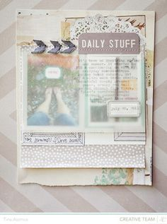 Lovely layers of paper. Daily Stuff by lifelovepaper at @Abigail Phillips Mounier Calico #scrapbooking