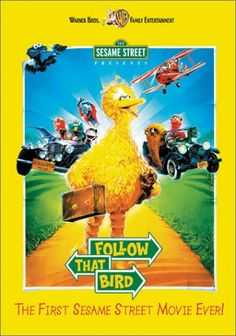 Follow That Bird    Totally bought this movie on DVD out of a 5 dollar bin recently. Still love it and it still brings tears to my eyes!