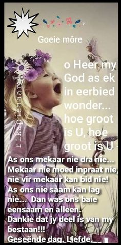 Good Morning Wishes, Good Morning Quotes, Lekker Dag, Afrikaanse Quotes, Goeie Nag, Goeie More, Prayer Quotes, Best Quotes, 3 D