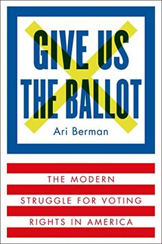Give Us the Ballot: The Modern Struggle for Voting Rights in America by Ari Berman http://www.amazon.com/dp/B00S54VUDY/ref=cm_sw_r_pi_dp_nRSJvb1E64B14