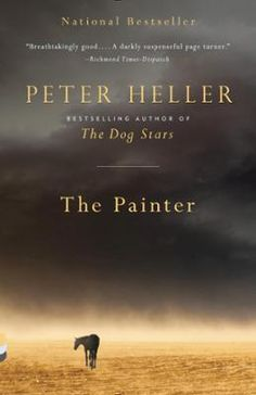 The Painter by Peter Heller, Click to Start Reading eBook, Peter Heller, the celebrated author of the breakout best seller The Dog Stars, returns with an aching