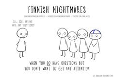 """Finnish illustrator Karoliina Korhonen has created a funny series of cartoons that she published in a book """"Finnish Nightmares: An Irreverent Guide to Life's Awkward Moments"""". It depicts typical Finns, but we are pretty sure even non-Finns can relate. Funny Nurse Quotes, Nurse Humor, Funny Memes, Jokes, Hilarious, Meanwhile In Finland, Shy People Problems, Finnish Words, Nursing Memes"""