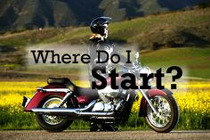 Everything the new rider needs to know about motorcycle training, finding first bike, safe riding tips, and encouragement from others.