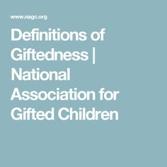 Definitions of Giftedness | National Association for Gifted Children