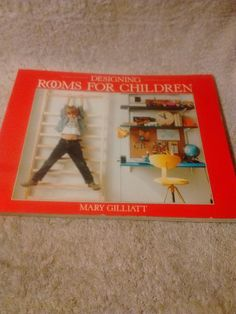 Designing Rooms for Children  by Mary Gilliatt ( 1984 paperback)