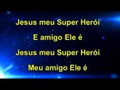 Jesus meu super herói letra