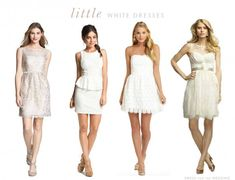 Little White Dresses for the bride to wear to her shower, rehearsal dinner, engagement party, or other events