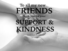 Thank you for your support and kindness New Friends, Holding Hands