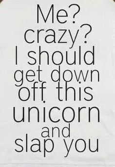 dat right. dont mess with da unicorn luver