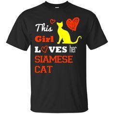 Cat Girl Siamese Shirts This Girl Loves Siamese T-shirts Hoodies Sweatshirts