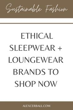 Searching for conscious clothing and eco-friendly nightwear + jammies? From luxury pajamas to comfy loungewear sets you can work from home in, these ethical sleepwear brands are everything you didn't know you needed right now. If you enjoy spending time in your nighties and want to look chic while lounging, put these ethical fashion brands on your radar.