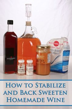 How to Stabilize and Back Sweeten Wine! Wine Ingredients, Home Brew Supplies, Cider Press, Homemade Wine, Save The Bees, Mead, Wine Making, Home Brewing, Wine Recipes