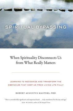 Spiritual Bypassing - Reality Sandwich