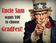 Uncle Sam wants you to choose GradFest!