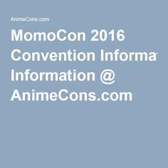 MomoCon 2016 Convention Information @ AnimeCons.com World Congress, Convention Centre, Revolution, Anime, Usa 2016, Overland Park, San Jose, Boston, Kawaii