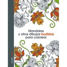 Mandalas y otros dibujos budistas para colorear libro de colorear adultos/Mandalas and other Buddhist coloring drawings Adult coloring book: Anti-stress Coloring Book