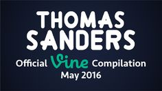 Thomas Sanders Vine Compilation | May 2016 - YouTube