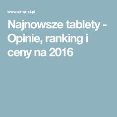 Najnowsze tablety - Opinie, ranking i ceny na 2016