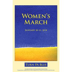 Turn PA Blue! Elect amazing women to Congress and to the State House and Senate! Download and print: http://www.sarasteele.com/womens-march-posters.html