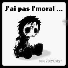 J´ai pas le moral...