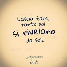 Parole della Vita | Semplicemente Donna by Ritina80 Love Story Quotes, Italian Phrases, Happy Wishes, The Ugly Truth, Life Philosophy, Sarcasm Humor, Funny Images, Sentences, Life Lessons