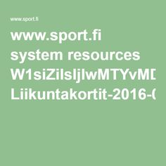 www.sport.fi system resources W1siZiIsIjIwMTYvMDQvMDcvMTVfMDJfMjVfOTk2X0xpaWt1bnRha29ydGl0XzIwMTZfMDNfMTYucGRmIl1d Liikuntakortit-2016-03-16.pdf