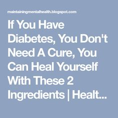 If You Have Diabetes, You Don't Need A Cure, You Can Heal Yourself With These 2 Ingredients | Health TIP