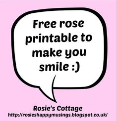 Free rose printable to make you smile <3