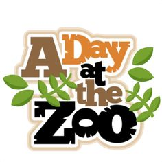 A Day at the Zoo scrapbook title SVG cut files for scrapbooking silhouette cut files svgs for cricut free svgs cute clipart clip art