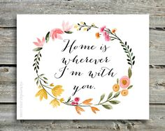 Home is wherever I'm with you. - print of watercolor wreath painting