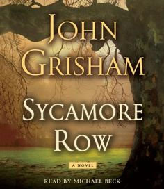 Title : Sycamore Row Author : John Grisham Narrator : Michael Beck Genre : Contemporary (Legal thriller) Publisher : Random House Audio Listening Length : 20 hours 50 minutes Source : Library Ratin...