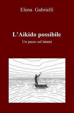 Prezzi e Sconti: #L' aikido possibile. un passo sul tatami New  ad Euro 14.00 in #Ilmiolibro self publishing #Libri