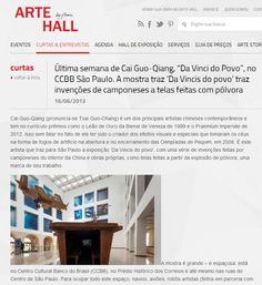 Cai Guo-Qiang - Da Vincis do Povo. (até 23 de junho). Veículo: Arte Hall site. Data: 16/06/2013. Clique na imagem para visualizar a matéria completa.