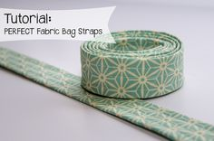 SEW PERFECT - Fabric Bag Strap tutorial.