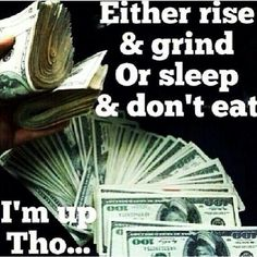 Hustle and Grind professionally now Hustle And Grind, It Works Global, Rise N Grind, Crazy Wrap Thing, Make It Rain, Morning Blessings, Something To Do, How To Make Money, In This Moment