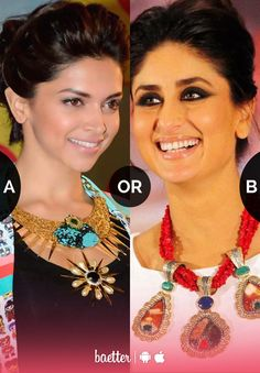 Who wore the statement necklace with style #deepikapadukone or #kareenakapoorkhan? Vote on BAEtter App.