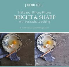 How To Make Your iPhone Photos Bright & Sharp | CHRISTINA GREVE. http://christinagreve.com/how-to-make-your-iphone-photos-bright-sharp/