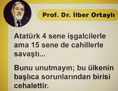 Sözler: SÖZ İLBER HOCADA Open Your Eyes, Tell The Truth, Revolutionaries, My World, Sentences, Karma, Islam, Education, History