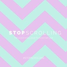 I'm joining the 10 day #StopScrolling challenge - and you should too. NO deactivation, NO detox. Just a few quick, free challenges to make your relationship with tech productive for 2016.