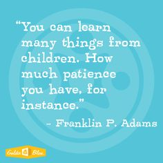 """You can learn many things from children. How much patience you have, for instance"" #goldieisms #inspiration"
