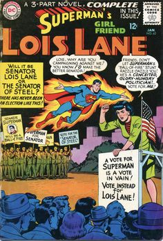 I originally posted this on election day 2014 and reblogs have been making the tumblr rounds in the last few days. I searched my collection for another appropriate cover or panel, but in the end, the conceited, glory-hungry politician vs Lois Lane...